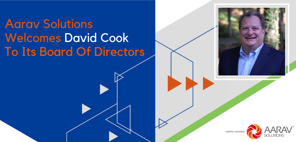 Aarav Solutions Welcomes David Cook To The Board Of Directors